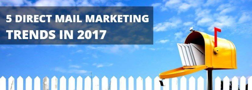 direct mail marketing trends 2017